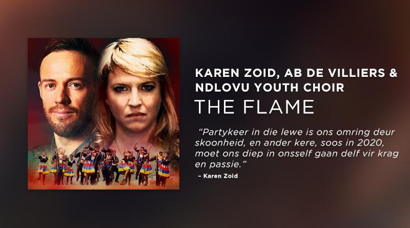The Flame - Karen Zoid, AB de Villiers en NDlovu Youth Choir